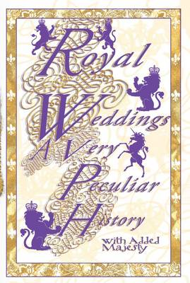 Royal Weddings A Very Peculiar History by Fiona MacDonald