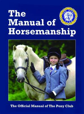 The Manual of Horsemanship by Pony Club