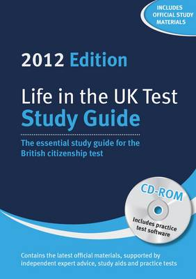 Life in the UK Test: Study Guide & CD-ROM The Essential Study Guide for the British Citizenship Test with Interactive CD-ROM by Henry Dillon, George Sandison