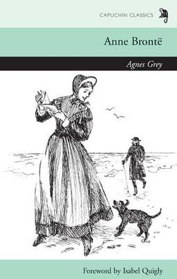 Agnes Grey by Anne Bronte, Isabel Quigly