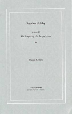 Freud on Holiday Forgetting of a Proper Name by Sharon Kivland, Eleanna Panagou