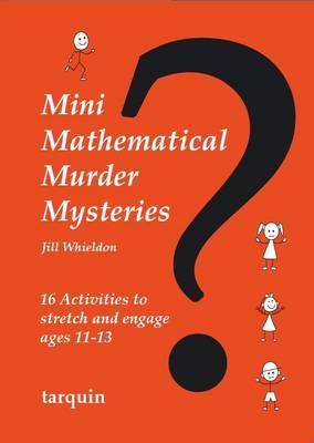 Mini Mathematical Murder Mysteries by Jill Whieldon