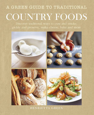 A Green Guide to Traditional Country Foods by Henrietta Green