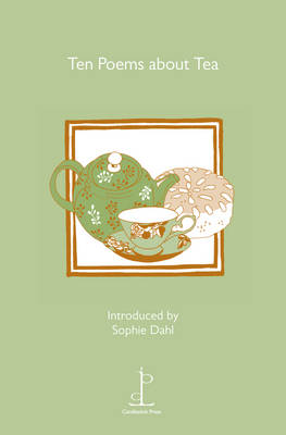 Ten Poems About Tea by Sophie Dahl, Thomas Hardy