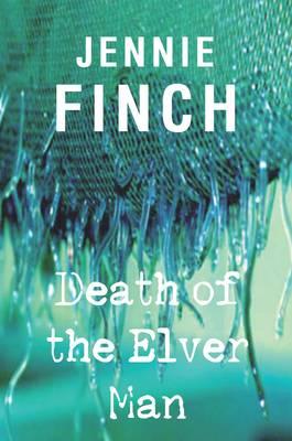 Death of the Elver Man by Jennie Finch