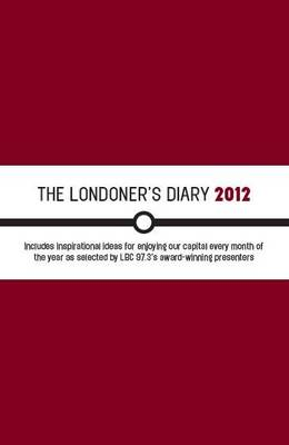 The Londoner's Diary 2012 by LBC 97.3 FM