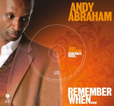 Andy Abraham - Remember When... by Andy Abraham, Richard Havers