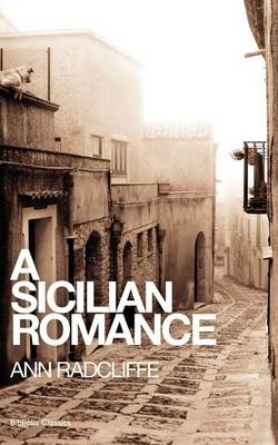 A Sicilian Romance by Ann Radcliffe