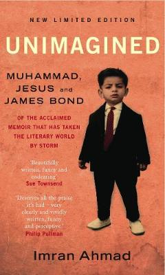 Unimagined Muhammad. Jesus and James Bond by Imran Ahmad