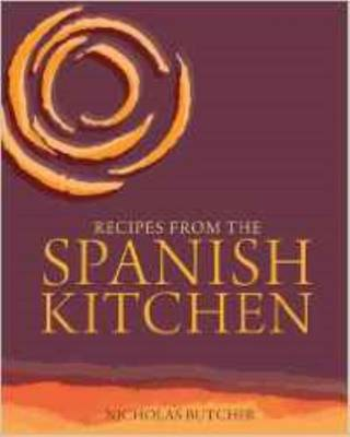 Recipes from the Spanish Kitchen by Nicholas Butcher