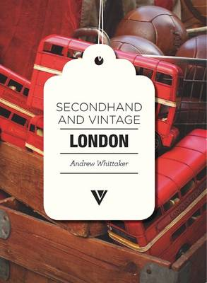 Secondhand & Vintage London by Andrew Whittaker