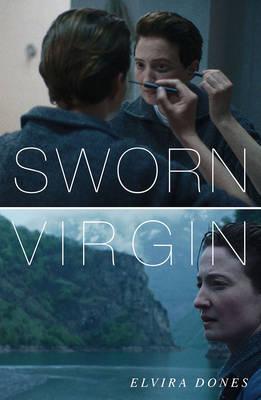 Sworn Virgin by Elvira Dones