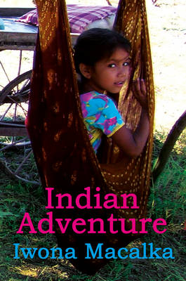 An Indian Adventure Teaching in the Outback by Iwona Macalka