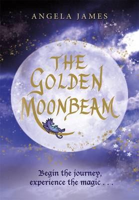 The Golden Moonbeam by Angela James