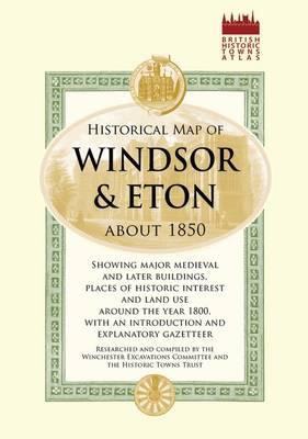 Historical Map of Windsor and Eton, 1860 by Old House Books