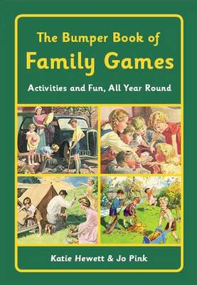 The Bumper Book of Family Games Activities and Fun, All Year Round by Katie Hewett, Jo Pink