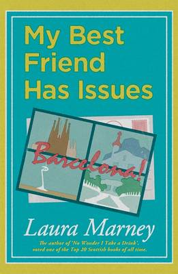 My Best Friend Has Issues by Laura Marney