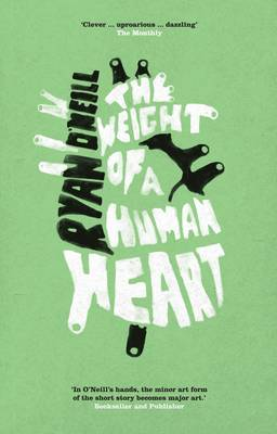 The Weight of a Human Heart by Ryan O'Neill