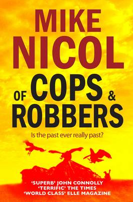 Of Cops & Robbers by Mike Nicol