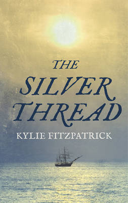 The Silver Thread by Kylie Fitzpatrick