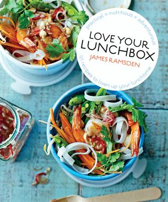 Love Your Lunchbox 101 Do-ahead Recipes to Liven Up Lunchtime by James Ramsden