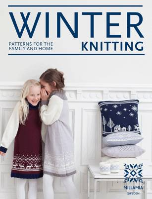 Winter Knitting Patterns for the Family and Home by MillaMia