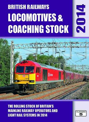 British Railways Locomotives & Coaching Stock The Rolling Stock of Britain's Mainline Railway Operators and Light Rail Systems by Robert Pritchard, Peter Hall