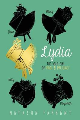 Cover for Lydia: The Wild Girl of Pride & Prejudice by Natasha Farrant