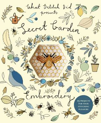Secret Garden Embroidery 15 Projects for Your Stitching Pleasure by Sophie Simpson