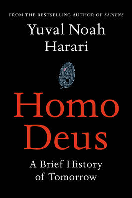 Cover for Homo Deus A Brief History of Tomorrow by Yuval Noah Harari