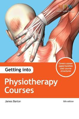 Getting into Physiotherapy Courses by James Barton