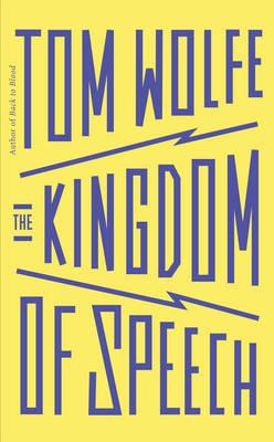 The Kingdom of Speech by Tom Wolfe