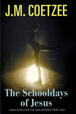 Cover for The Schooldays of Jesus by J. M. Coetzee