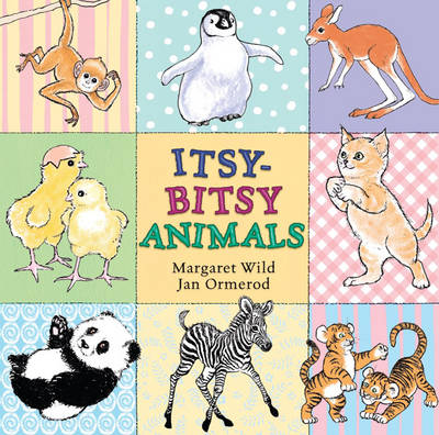 Itsy Bitsy Animals by Margaret Wild, Jan Ormerod