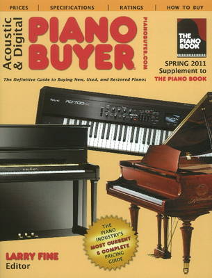 Acoustic & Digital Piano Buyer Supplement to 'The Piano Book' by Larry Fine