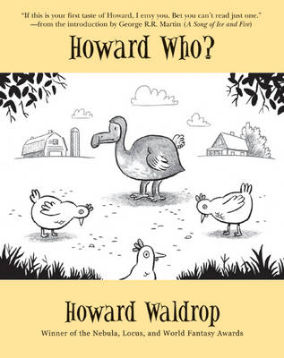 Howard Who? Stories by Howard Waldrop