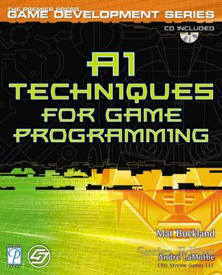 AI Techniques for Game Programming by Mat Buckland, Mark Collins