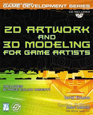 2d Artwork and 3d Modelling for Game Artists by David Franson