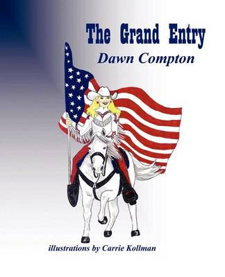 The Grand Entry by Dawn Compton