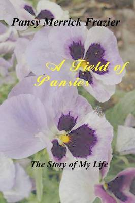A Field of Pansies by Pansy Merrick Frazier
