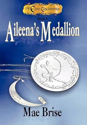 Aileena's Medallion by Mae Brise
