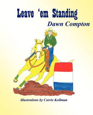 Leave 'em Standing by Dawn Compton