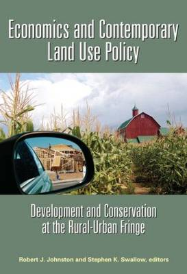 Economics and Contemporary Land-Use Policy Development and Conservation at the Rural-Urban Fringe by Robert J. Johnston