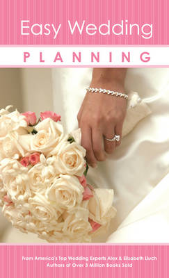 Easy Wedding Planning by Alex A. Lluch