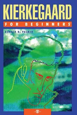 Kierkegaard for Beginners by Donald D. (Donald D. Palmer) Palmer