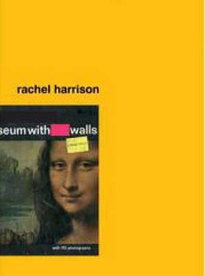 Rachel Harrison Museum without Walls by Tom Eccles, David Joselit, Iwona Blazwick