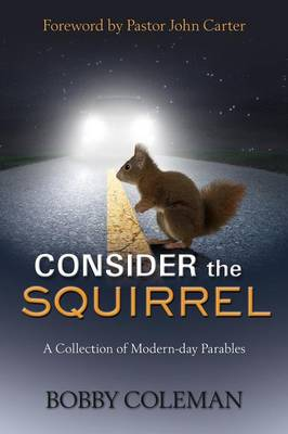 Consider the Squirrel by Bobby Coleman