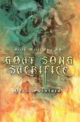 Death Metal Epic (Book Two Goat Song Sacrifice) by Dean (University of North Florida University of North Florida, USA) Swinford