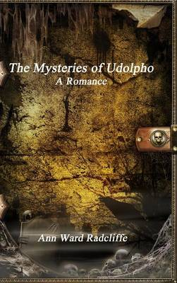 The Mysteries of Udolpho by Ann Ward Radcliffe