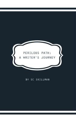 Perilous Path A Writer's Journey by